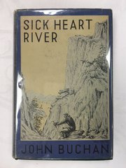 First edition SICK HEART RIVER, John Buchan