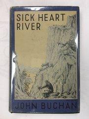 First edition SICK HEART RIVER, John Buchan